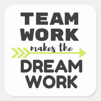 Team Work Makes the Dream Work Square Sticker
