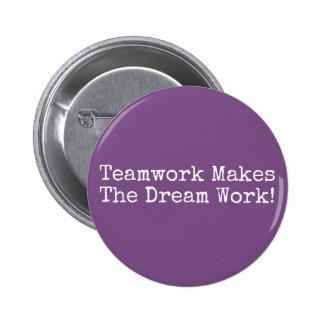 Teamwork Makes The Dream Work! 6 Cm Round Badge