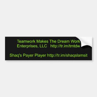 Teamwork Makes The Dream Work Enterprises, LLC ... Bumper Sticker
