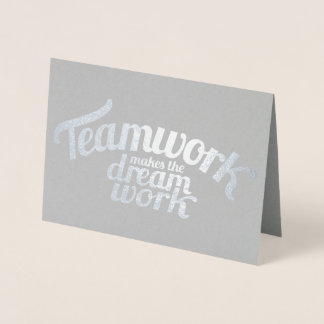 Teamwork makes the dream work foil card