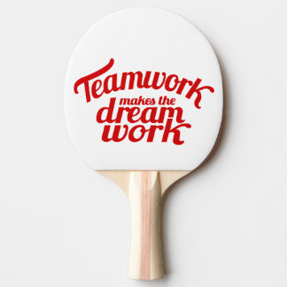 Teamwork makes the dream work red graphic bat ping pong paddle