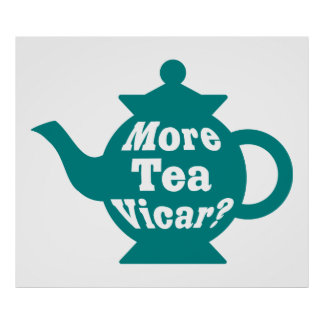 Teapot - More tea Vicar? - Teal and White Poster