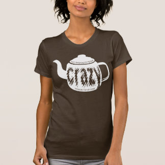 Teapots Full Of Crazy - Dark Tshirt