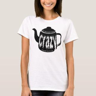 Teapots Full Of Crazy T-Shirt