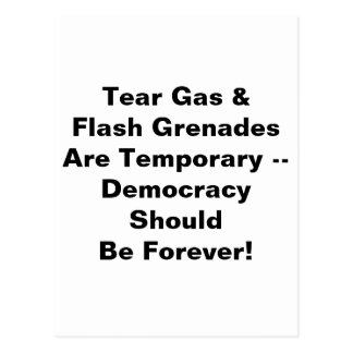 Tear Gas Temporary, Democracy Forever Postcard