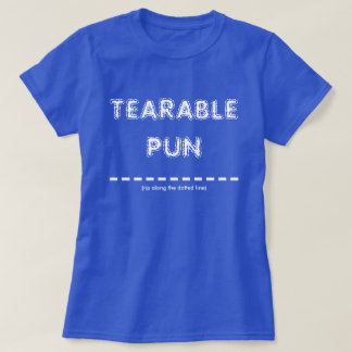 Tearable Pun T-Shirt