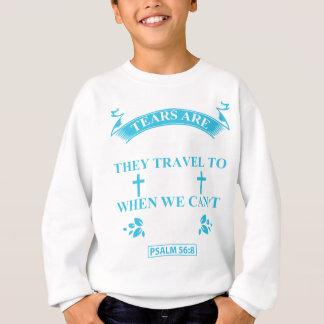 tears+are+prayers sweatshirt