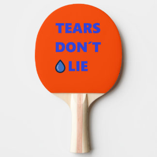 Tears Don't Lie Ping Pong Paddle