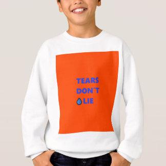 Tears Don't Lie Sweatshirt