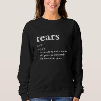 Tears Funny Definition Irony Cynicism Cool Sweatshirt