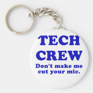 Tech Crew Dont Make Me Cut Your Mic Key Chains