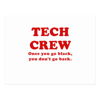 Tech Crew Once you go Black you dont go Back Post Card