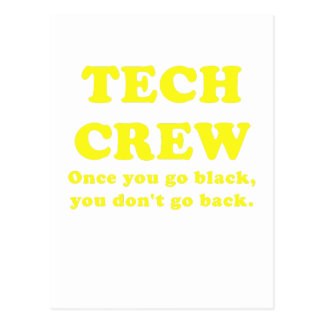 Tech Crew Once you go Black you dont go back Postcard