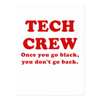 Tech Crew Once you go Black you dont go Back Post Cards