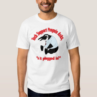 Tech Support Penguin - Plugged T Shirts