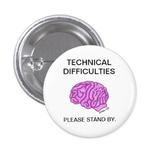 Technical Difficulties button