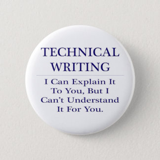 Technical Writing .. Explain Not Understand 6 Cm Round Badge