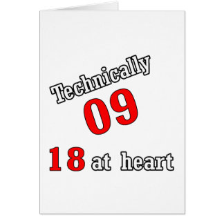 Technically 09, 18 at heart greeting card
