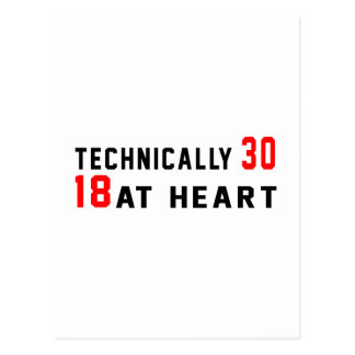 Technically 30, 18 at heart postcard
