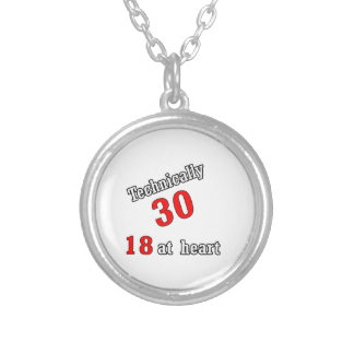 Technically 30, 18 at heart silver plated necklace