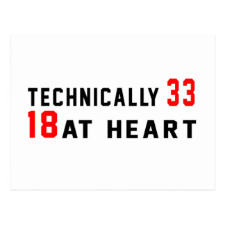 Technically 33, 18 at heart postcard