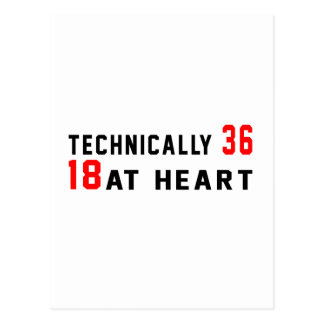 Technically 36, 18 at heart postcard