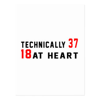 Technically 37, 18 at heart postcard