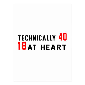 Technically 40, 18 at heart postcard
