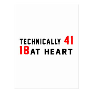 Technically 41, 18 at heart postcard