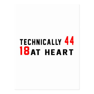 Technically 44, 18 at heart postcard