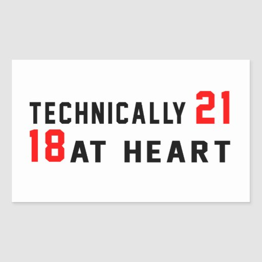 Technically 60, 21 at heart rectangle stickers
