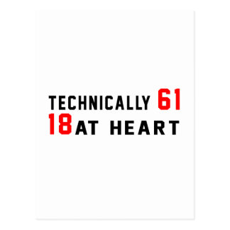Technically 61, 18 at heart postcard