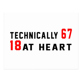 Technically 67, 18 at heart postcard