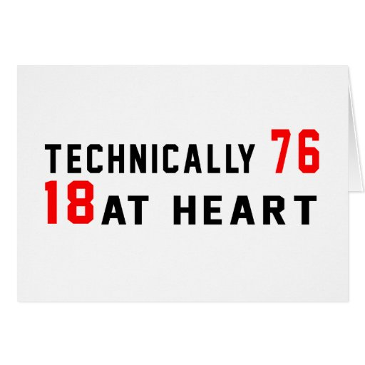 Technically 76, 18 at heart card
