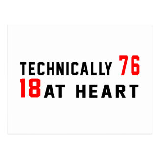 Technically 76, 18 at heart postcard