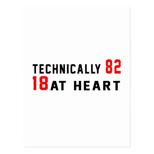 Technically 82, 18 at heart postcards