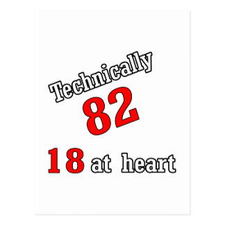 Technically 82, 18 at heart postcard