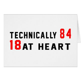 Technically 84, 18 at heart card