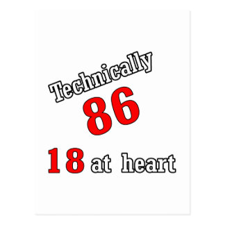 Technically 86, 18 at heart postcard