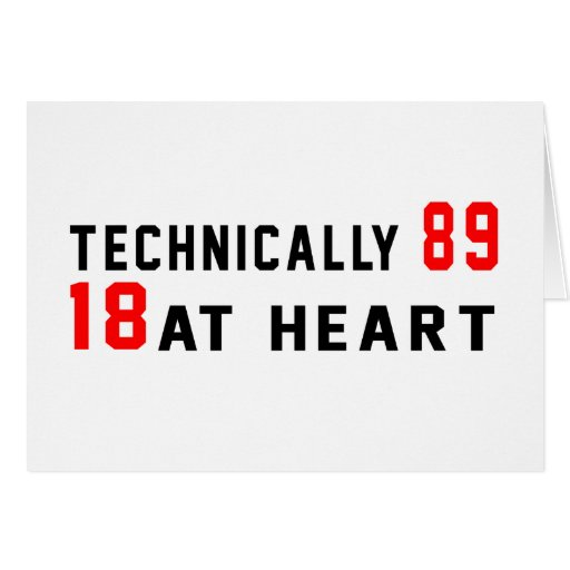 Technically 89, 18 at heart card