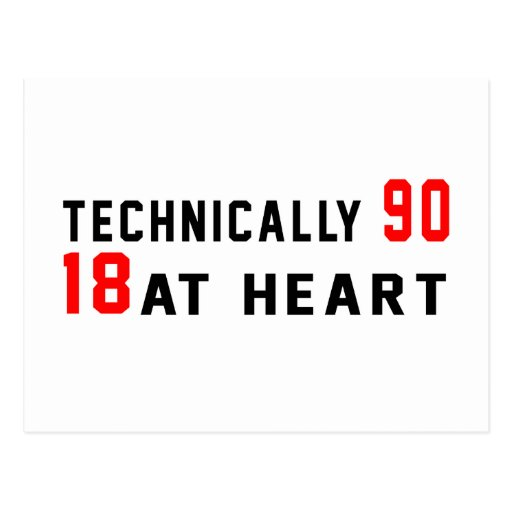 Technically 90, 18 at heart postcard
