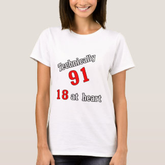 Technically 91, 18 at heart T-Shirt