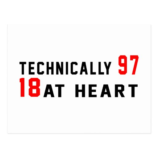 Technically 97, 18 at heart postcard