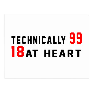 Technically 99, 18 at heart postcard