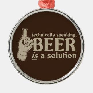 technically speaking, beer is a solution metal ornament