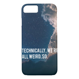 Technically, We're All Weird, So iPhone 8/7 Case