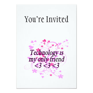 Technology Is My Only Friend Card