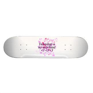 Technology Is My Only Friend Skateboard
