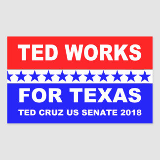 Ted works for Texas red white and blue design. Rectangular Sticker