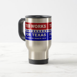 Ted works for Texas red white and blue design. Travel Mug